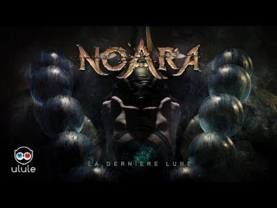 NOARA - La dernière lune - TRAILER